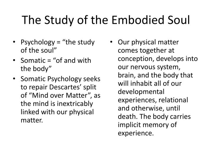 The study of the embodied soul