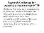 research challenges for adaptive streaming over http