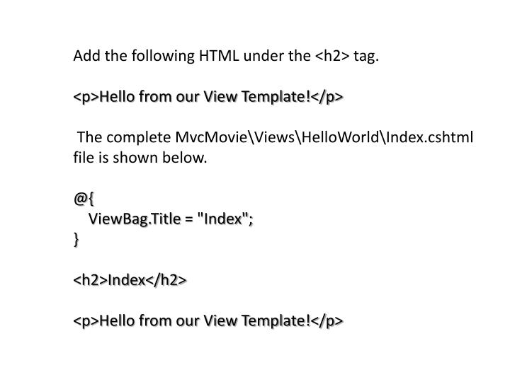 Add the following HTML under the <h2> tag.