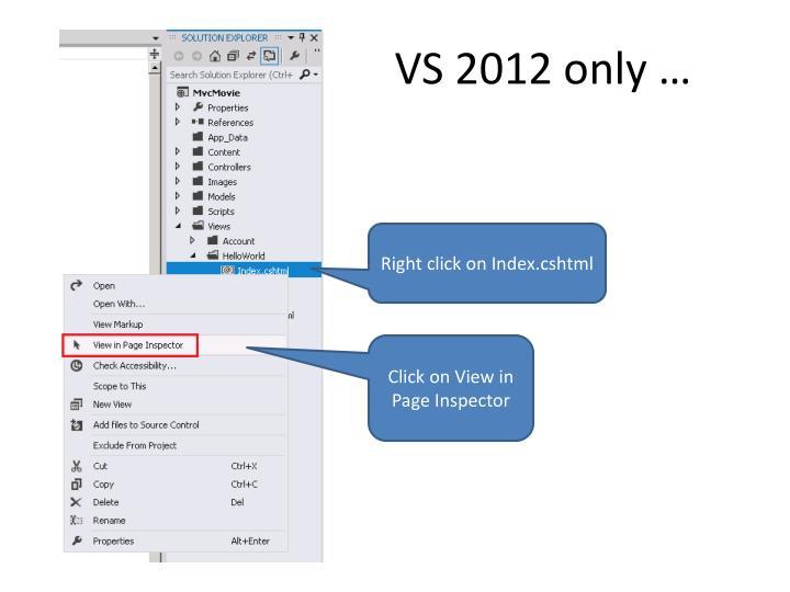 VS 2012 only …
