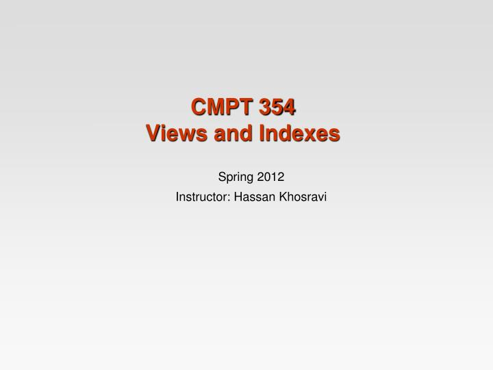 cmpt 354 views and indexes n.