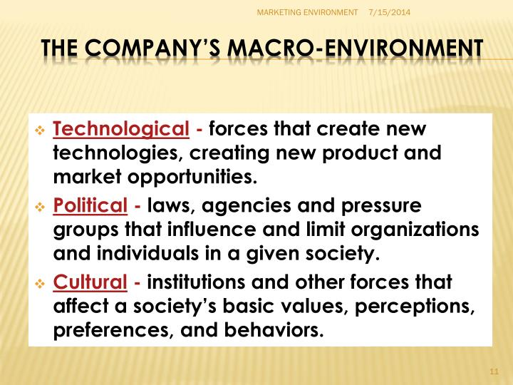 the effect of the company macro environment Macro environment are the forces which indirectly affect company's operation and working condition these factors are uncontrollable and the company is powerless and incapable of exercising any control over them.