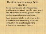 the sites spaces places faces contd