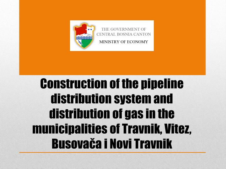 Construction of the pipeline distribution system and distribution of gas in the municipalities of
