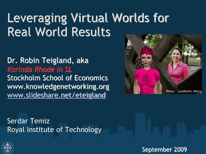 leveraging virtual worlds for real world results n.