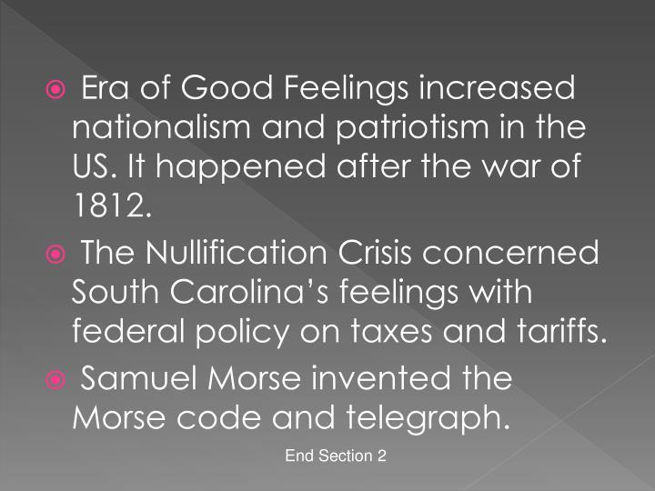 Era of Good Feelings increased nationalism and patriotism in the US.