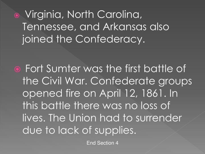 Virginia, North Carolina, Tennessee, and Arkansas also joined the Confederacy.