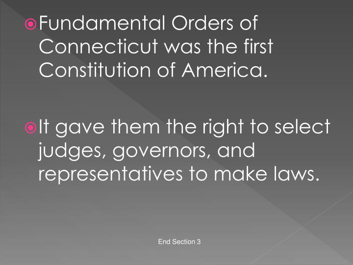 Fundamental Orders of Connecticut was the first Constitution of America.