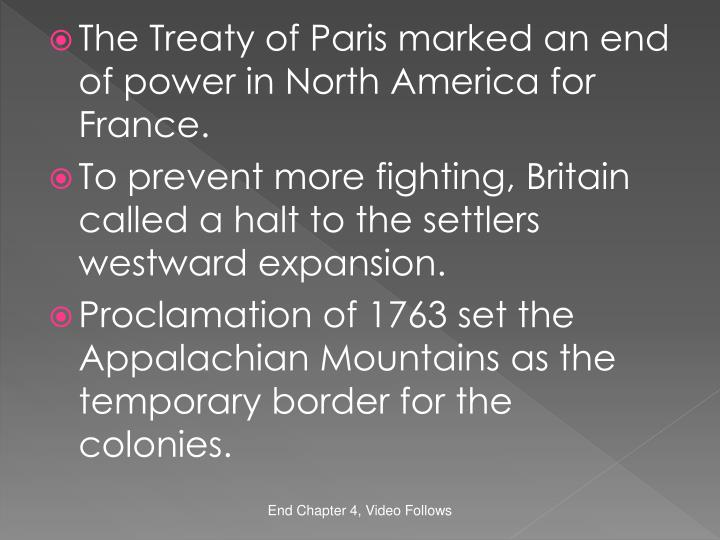 The Treaty of Paris marked an end of power in North America for France.