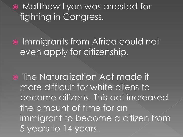 Matthew Lyon was arrested for fighting in Congress.