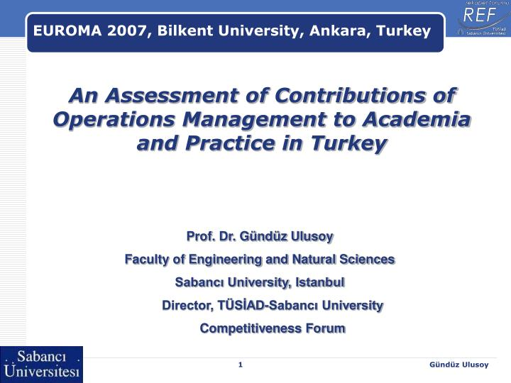 an assessment of contributions of operations management to academia and practice in turkey n.