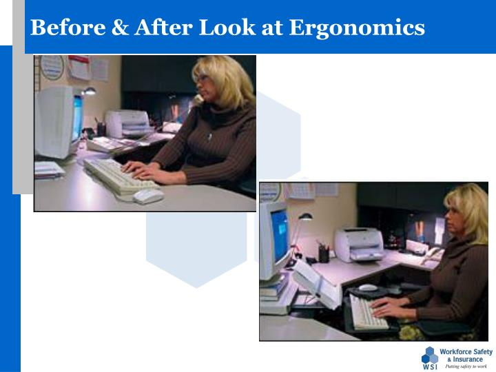 Before & After Look at Ergonomics