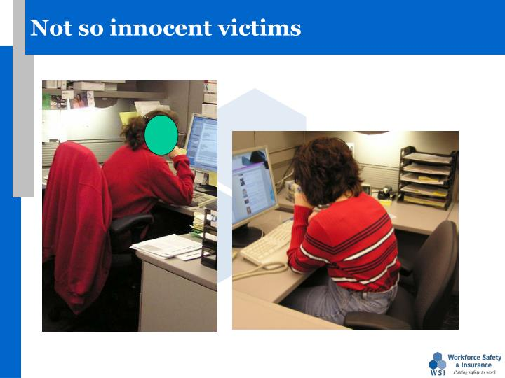 Not so innocent victims
