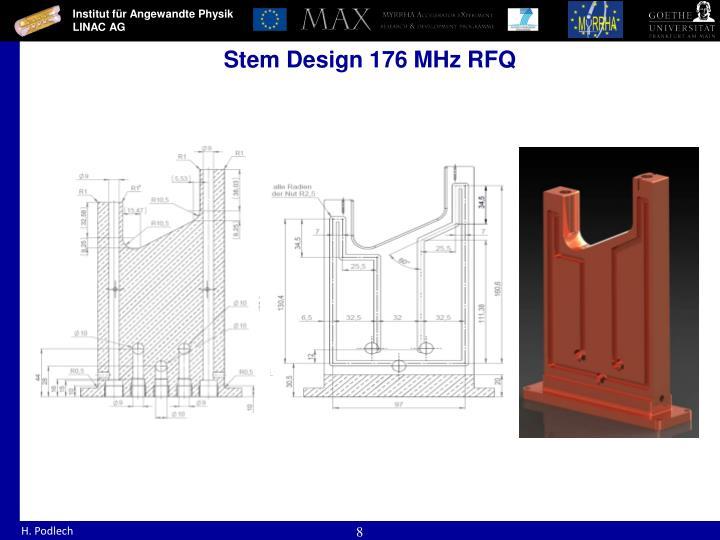 Stem Design 176 MHz RFQ