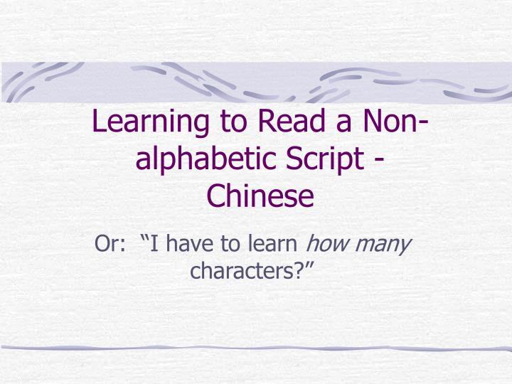 learning to read a non alphabetic script chinese n.