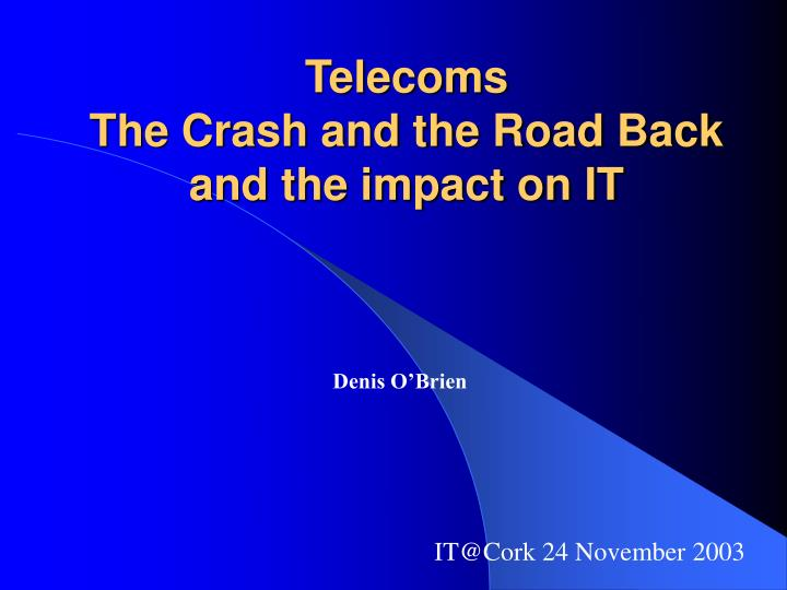 telecoms the crash and the road back and the impact on it n.