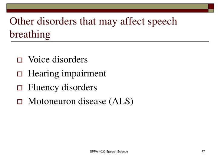 Other disorders that may affect speech breathing