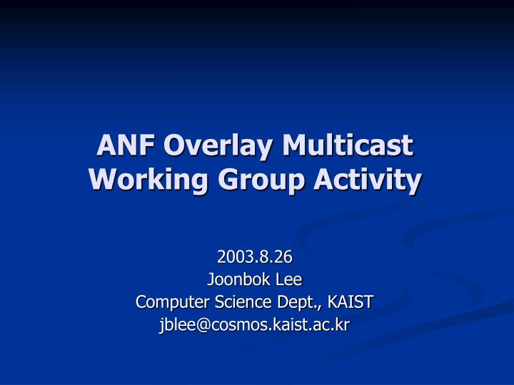 anf overlay multicast working group activity n.