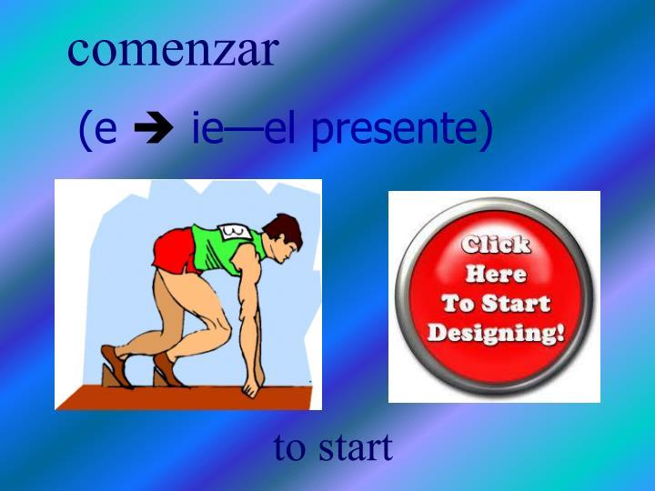 comenzar