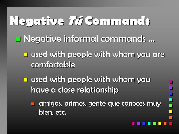 Negative t commands