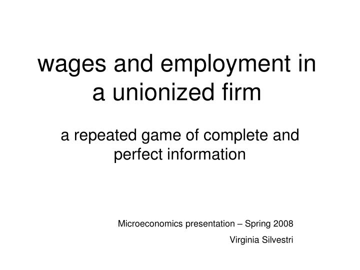 wages and employment in a unionized firm n.
