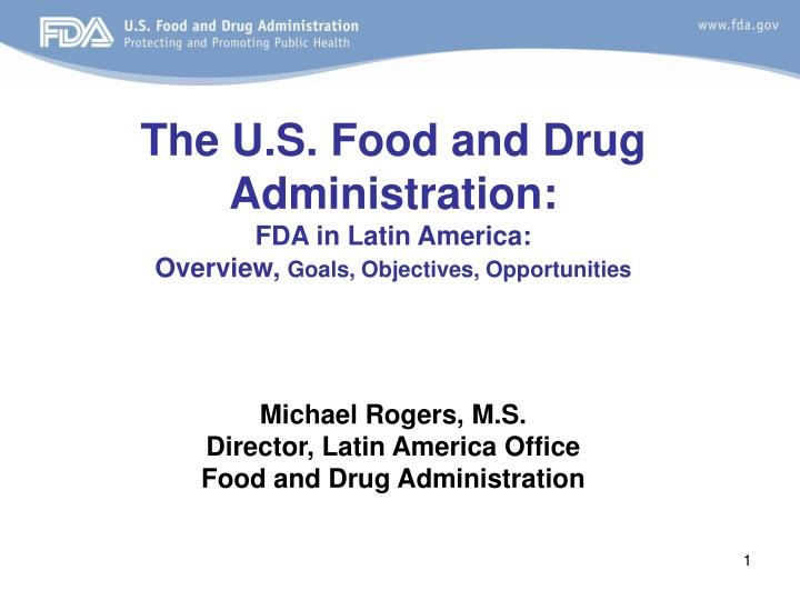 the u s food and drug administration fda in latin america overview goals objectives opportunities