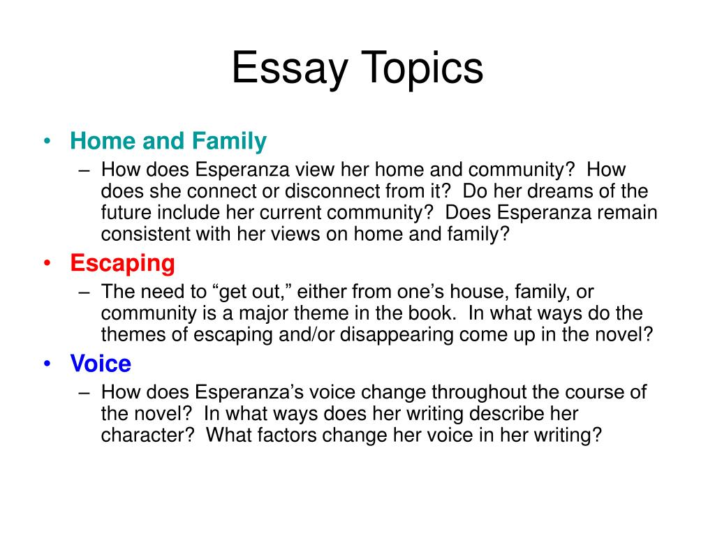 ppt   essay topics powerpoint presentation   id essay topics  home and family  how does esperanza view her home and  community how does she connect or disconnect from it do her dreams of the  future