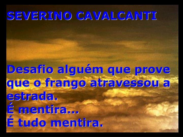 SEVERINO CAVALCANTI