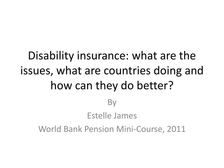 disability insurance what are the issues what are countries doing and how can they do better n.