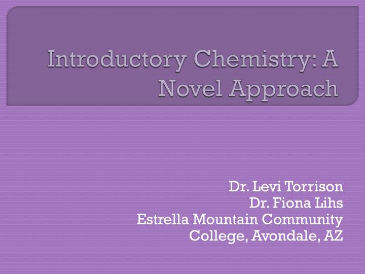 Introductory chemistry a novel approach