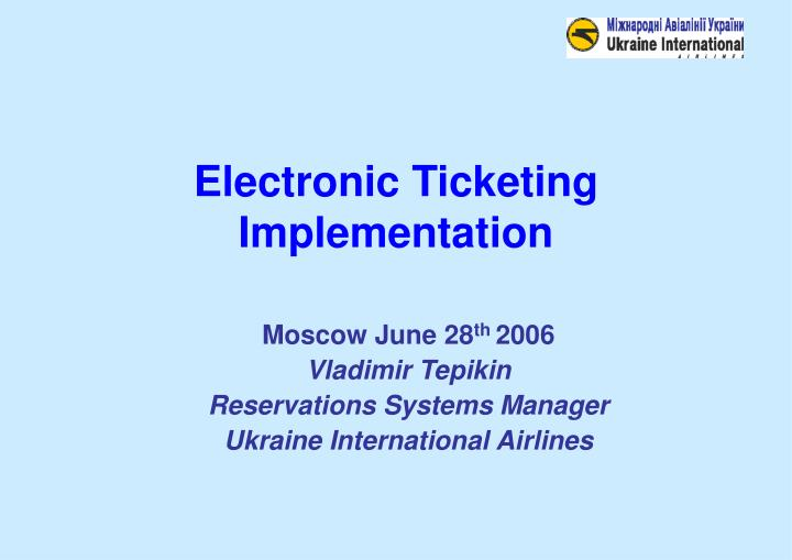 electronic ticketing implementation n.