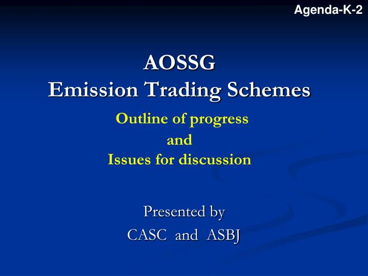 aossg emission trading schemes outline of progress and issues for discussion n.