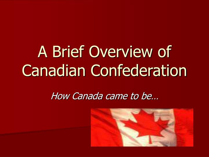 a brief overview of canadian confederation n.