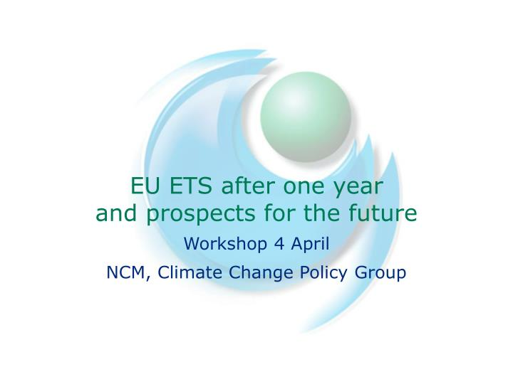 eu ets after one year and prospects for the future n.