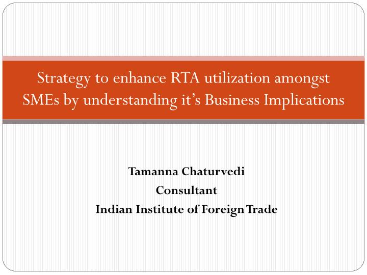 strategy to enhance rta utilization amongst smes by understanding it s business implications n.