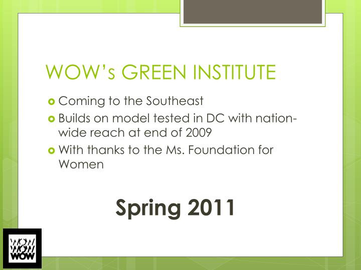 WOW's GREEN INSTITUTE