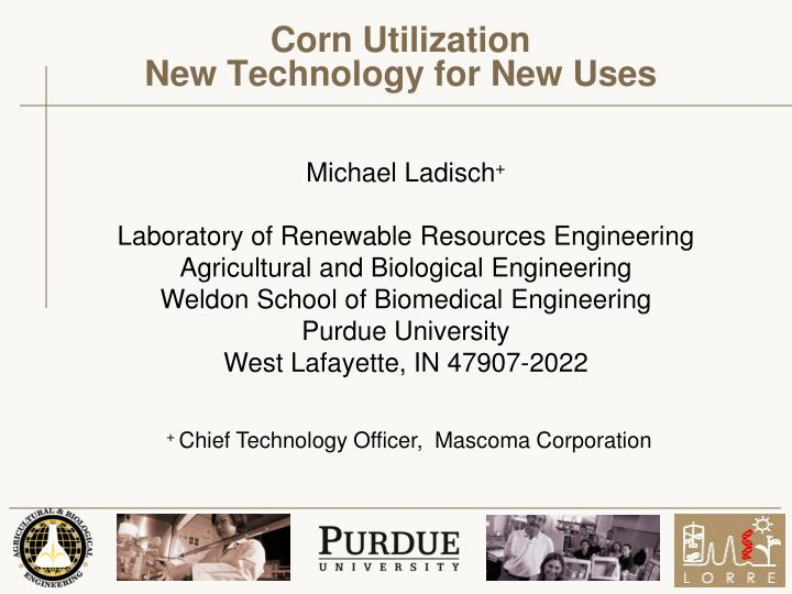 corn utilization new technology for new uses n.