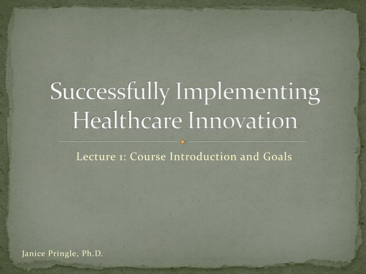 successfully implementing healthcare innovation n.