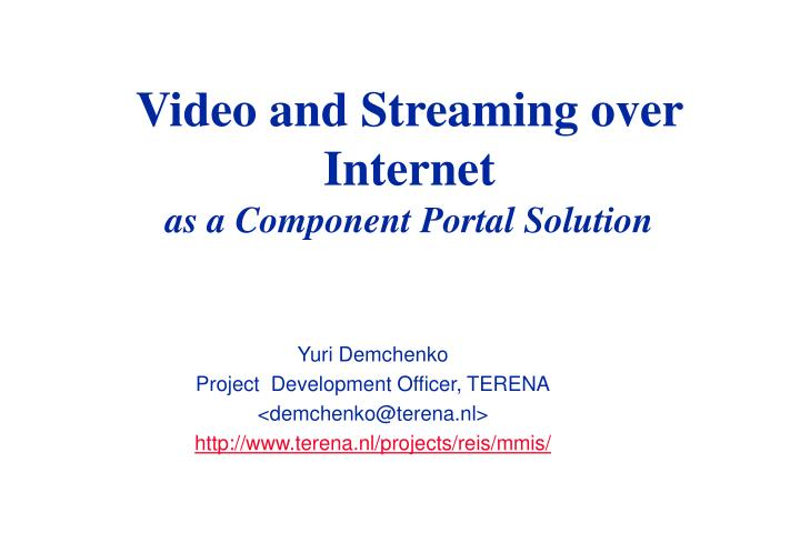 video and streaming over internet as a component portal solution n.