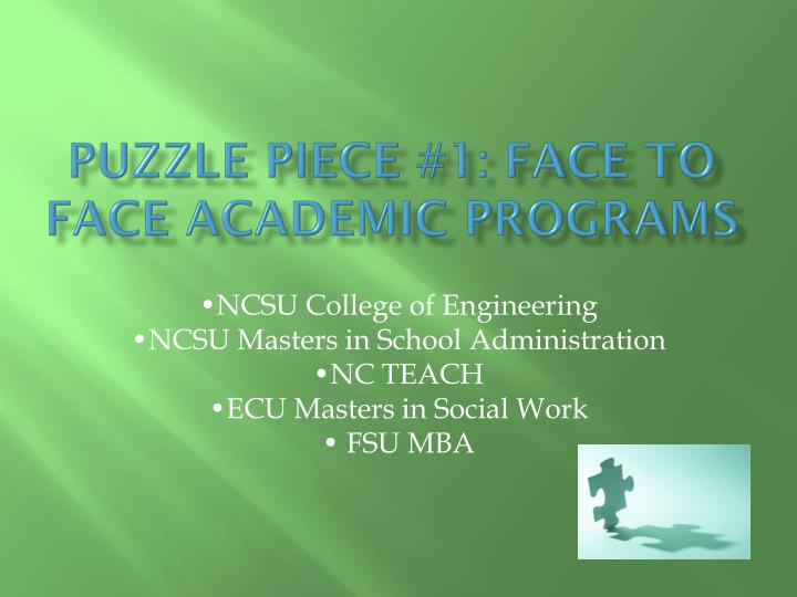 Puzzle piece #1: Face to Face academic programs