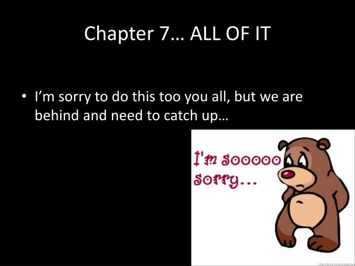 chapter 7 all of it n.