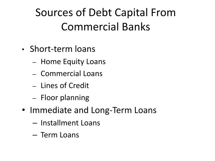 Sources of Debt Capital From Commercial Banks