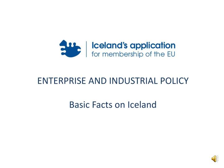 ENTERPRISE AND INDUSTRIAL POLICY