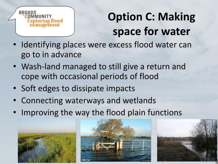 Option C: Making space for water