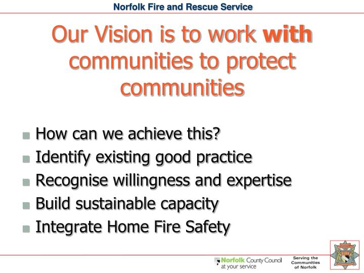 Our Vision is to work