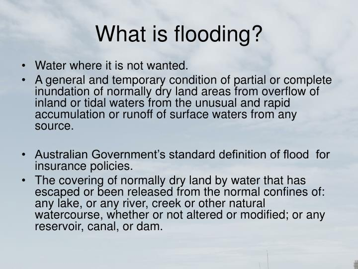What is flooding?