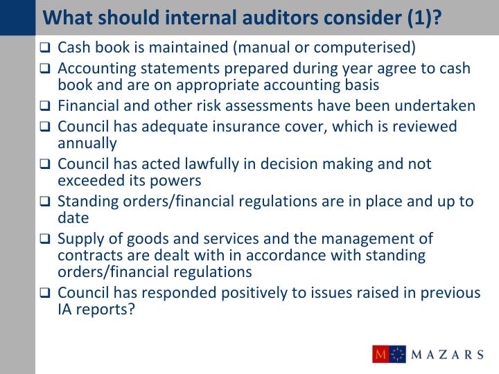 What should internal auditors consider (1)?