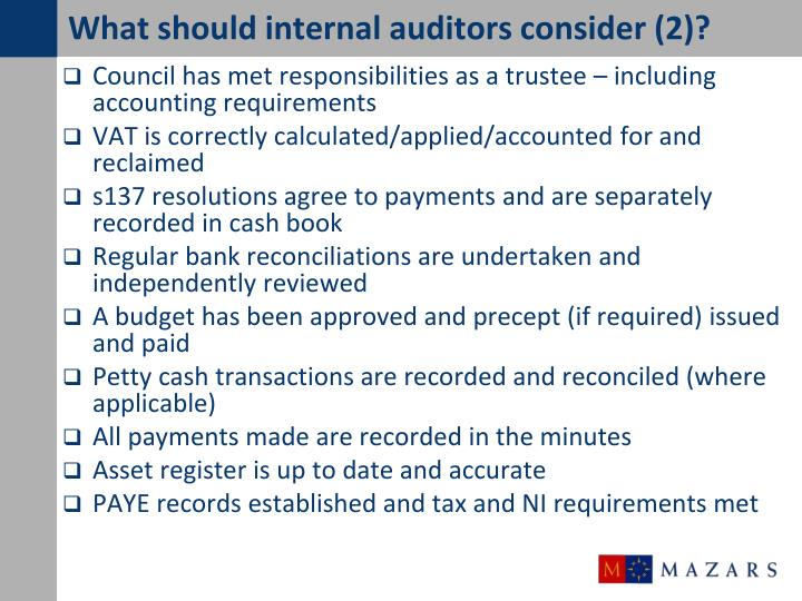 What should internal auditors consider (2)?