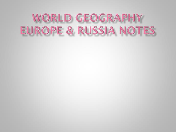 World geography europe russia notes