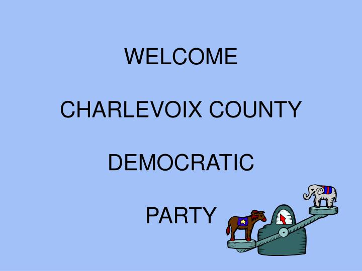 welcome charlevoix county democratic party n.